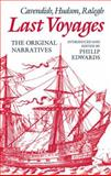 Last Voyages : Cavendish, Hudson, Ralegh - The Original Narratives, , 0198128940