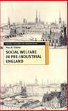 Social Welfare in Pre-Industrial England, Fideler, Paul A., 0333688945