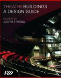 Theatre Buildings : A Design Guide, British Theatre Technicians Association Staff, 0415548942