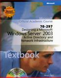 70-297 Designing a Microsoft Windows Server 2003 : Active Directoryand Network Infrastructure, Microsoft Official Academic Course Staff, 0470068949