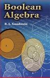 Boolean Algebra, Goodstein, R. L., 0486458946
