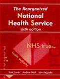 The Reorganized National Health Service, Levitt, Ruth and Wall, Andrew, 0748738940