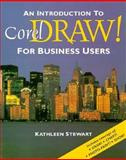 An Introduction to CoralDraw! for Business Users, Stewart, Kathleen, 0878358943