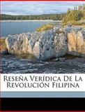 Reseña Verídica de la Revolución Filipin, Emilio Aguinaldo, 1149688947