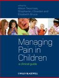 Managing Pain in Children : A Clinical Guide, Twycross, 1405168943