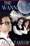 The Wannabe Vampire, Alex Taylor, 1481168940