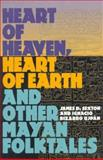 Heart of Heaven, Heart of Earth and Other Mayan Folktales, James D. Sexton and Ignacio B. Uipan, 1560988940