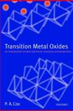 Transition Metal Oxides : An Introduction to Their Electronic Structure and Properties, Cox, P. A., 0199588945