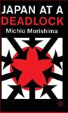 Japan at a Deadlock, Morishima, Michio, 0333748948