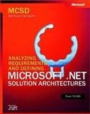 Analyzing Requirements and Defining Microsoft .NET Solution Architectures, Exam 70-300, Microsoft Official Academic Course Staff and Microsoft Corporation Staff, 0735618941