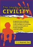 The Importance of Civility, T. S. Bogorad, 142595894X