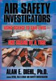 Air Safety Investigators, Alan E. Diehl, 1479728942