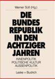 Die Bundesrepublik in Den Achtziger Jahren : Innenpolitik, Politische Kultur, Aussenpolitik, Süss, Werner, 381000894X
