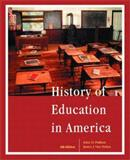 History of Education in America, Pulliam, John D. and Van Patten, James J., 0130618942
