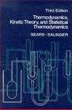Thermodynamics, Kinetic Theory, and Statistical Thermodynamics, Sears, Francis W. and Salinger, Gerhard L., 020106894X