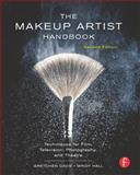 The Makeup Artist Handbook : Techniques for Film, Television, Photography, and Theatre, Davis, Gretchen and Hall, Mindy, 0240818946