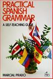 Practical Spanish Grammar : A Self Teaching Guide, Prado, Marcial, 0471898945