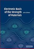 Electronic Basis of the Strength of Materials, Gilman, John J., 0521078946