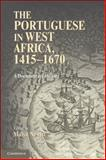The Portuguese in West Africa, 1415-1670, , 0521768942