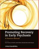 Promoting Recovery in Early Psychosis : A Practice Manual, French, Paul, 1405148942