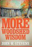 More Woodshed Wisdom, John W. Stevens, 1479718947