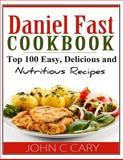 Daniel Fast Cookbook, John Cary, 149531894X