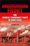 Underground Front : The Chinese Communist Party in Hong Kong, Loh, Christine, 9888028944