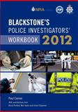 Blackstone's Police Investigators' Workbook 2012, Connor, Paul and Pinfield, Dave, 0199638942