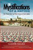 "The Mystifications of a Nation : ""The Potato Bug"" and Other Essays on Czech Culture, Macura, Vladimir and Píchová, Hana, 0299248941"