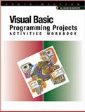 Microsoft Visual Basic Programming Projects : Activities Workbook, Sestak, John, 0538688947
