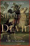 Shaming the Devil, Alan Jacobs, 080284894X