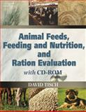 Animal Feeds, Feeding and Nutrition, and Ration Evaluation CD-ROM (Book Only), Tisch, David, 1111318948