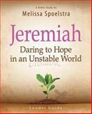 Jeremiah - Women's Bible Study Leader Guide, Melissa Spoelstra, 1426788940