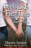 Feels Like the First Time, Shawn Inmon, 1479258946