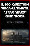 5,100-Question Mega-Ultimate Star Wars Quiz Book, Erin Neidigh, 1480908940