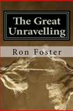 The Great Unraveling, Ron Foster, 1481828940
