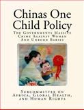 Chinas One Child Policy, Global Health Subcommittee On Africa and Committee on Foreign Affairs House of Re, 1490978941