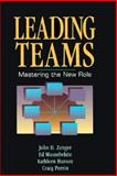 Leading Teams : Mastering the New Role, Zenger, John H. and Musselwhite, Ed, 1556238940