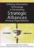 Utilizing Information Technology in Developing Strategic Alliances among Organizations 9781591408949