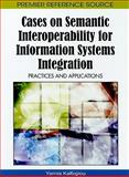 Cases on Semantic Interoperability for Information Systems Integration : Practices and Applications, Yannis Kalfoglou, 160566894X