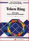 Token Ring : Principles, Perspective and Strategies, Gohring, Hans-George and Kauffels, Franz-Joachim, 0201568950