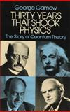Thirty Years That Shook Physics, George Gamow, 048624895X