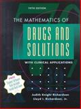 The Mathematics of Drugs and Solutions with Clinical Applications, Richardson, Judith Knight and Richardson, Lloyd I., 0801678951