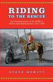 Riding to the Rescue : The Transformation of the RCMP in Alberta and Saskatchewan, 1914-1939, Hewitt, Steve, 0802048951