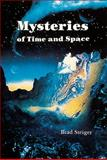 Mysteries of Time and Space, Brad Steiger, 0914918958