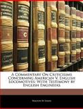A Commentary on Criticisims Concerning American V English Locomotives, Walton W. Evans, 1144118956