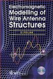 Electromagnetic Modeling of Wire Antenna Structures, Poljak, D., 1853128953