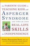 The Parents' Guide to Teaching Kids with Asperger Syndrome and Similar ASDs Real-Life Skills for Independence, Patricia Romanowski, 0307588955