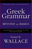 Greek Grammar Beyond the Basics, Daniel B. Wallace, 0310218950