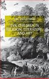 Evil Children in Religion, Literature, and Art, Ziolkowski, Eric Jozef, 0333918959